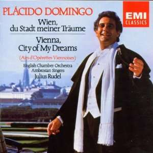 Vienna, City of My Dreams Placido Domingo Music