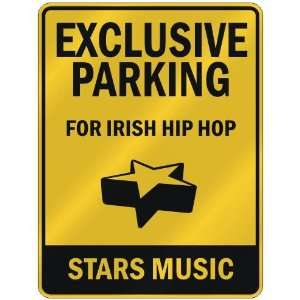 FOR IRISH HIP HOP STARS  PARKING SIGN MUSIC