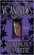 in the Attic (V. C. Andrews Secrets Series #1) by V. C. Andrews