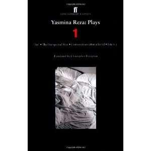 Yasmina Reza Plays 1 Art, Life x 3, The Unexpected Man