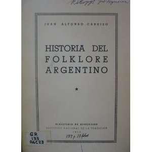 Historia del folklore argentino J. A. Carrizo Books