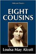 Eight Cousins by Louisa May Louisa May Alcott