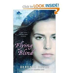Flying Blind: The Dragon Diaries (9780451233882): Deborah Cooke: Books