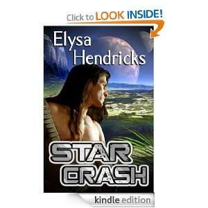 Star Crash (Star Chronicles): Elysa Hendricks:  Kindle