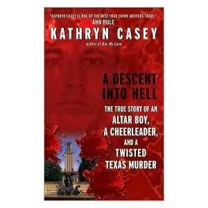 Boy, a Cheerleader, and a Twisted Texas Murder by Kathryn Casey: Books