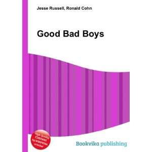 Good Bad Boys Ronald Cohn Jesse Russell Books