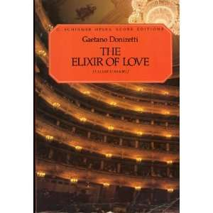 Elixir of Love) Comic Opera in Two Acts Libretto in English & Italian
