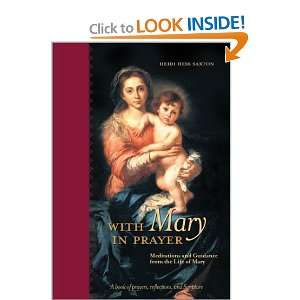 With Mary in Prayer Meditations and Guidance from the Life of Mary