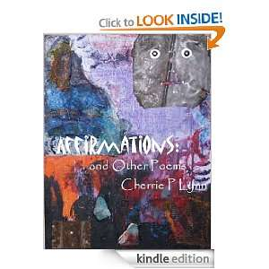 Affirmations and Other Poems eBook: Cherrie P Lynn: Kindle