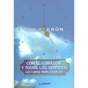Con El Corazon y Todos Los Sentidos (Spanish Edition