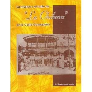 de La Chilena en la Costa Oaxaqueña: Román García Arreola: Books