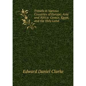 Africa: Greece, Egypt, and the Holy Land: Edward Daniel Clarke: Books