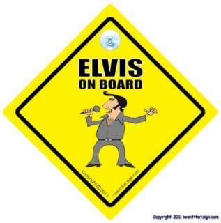 Elvis On Board Sign / Elvis Presley Car Sign/ The King