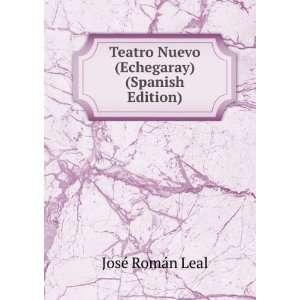 Nuevo (Echegaray) (Spanish Edition) José Román Leal Books