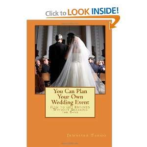 Can Plan Your Own Wedding Event (9781466375000): Jennifer Fargo: Books