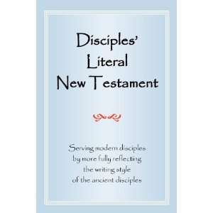 Disciples Literal New Testament: Serving Modern Disciples