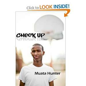 Check Up (9780557044436): Muata Hunter: Books