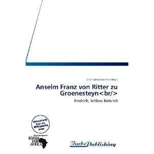 Anselm Franz von Ritter zu Groenesteyn (German Edition