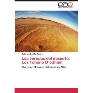 Las veredas del desierto: Los Tohono Oodham: Migración