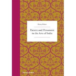 and Ornament in the Arts of India (9780500515822) Henry Wilson Books