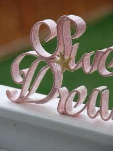 SWEET DREAMS Pink Baby Girl metal word art RETIRED