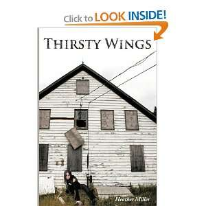 Thirsty Wings (9781452012421) Heather Miller Books