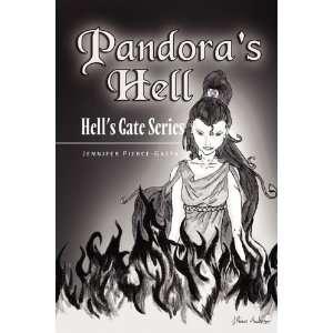 Pandoras Hell (9781450041324): Jennifer Pierce Gaeta: Books