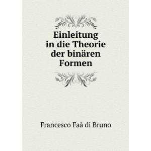 in die Theorie der binären Formen Francesco Faà di Bruno Books