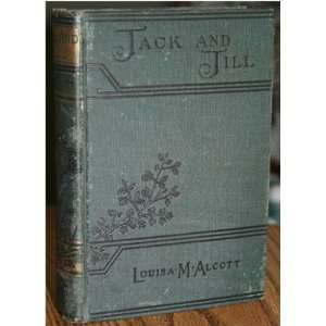 Jack and Jill, a Village Story louisa alcott Books
