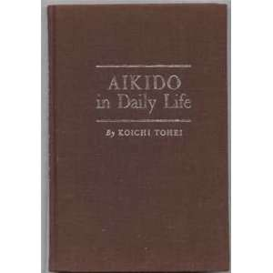 Aikido in Daily Life Koichi Tohei, Illustrated Books