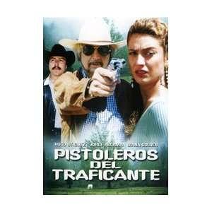 Pistoleros Del Traficante Hugo Stiglitz, Jorge Aldama