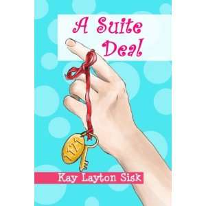 A Suite Deal (9781590886298) Kay Layton Sisk Books