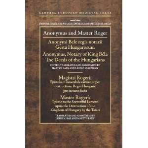 Anonymus and Master Roger: Gesta Hungarorum: Anonymi Bele