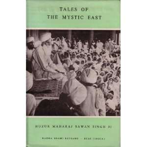 Tales of the Mystic East: Huzur Maharaj Sawan Singh Ji: Books