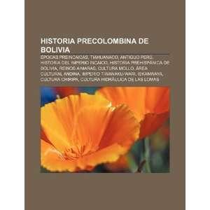 com Historia precolombina de Bolivia Épocas preincaicas, Tiahuanaco