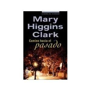 com Camino Hacia El Pasado (9788401329555) Mary Higgins Clark Books