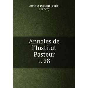 de lInstitut Past. t. 28 France) Institut Past (Paris Books