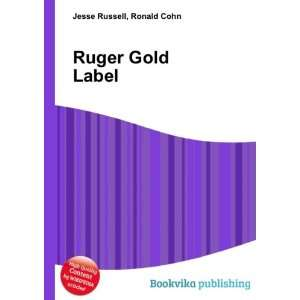 Ruger Gold Label Ronald Cohn Jesse Russell Books