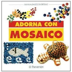 Adorna con mosaicos (9788434219014): Parramon: Books