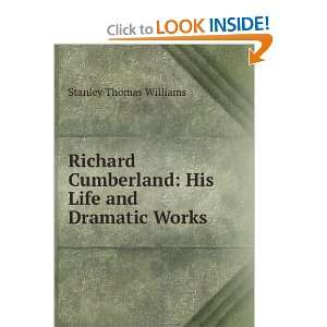 : His Life and Dramatic Works: Stanley Thomas Williams: Books