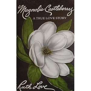 Castleberry: A True Love Story (9781556733475): Ruth Love: Books
