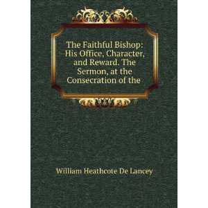 The Faithful Bishop His Office, Character, and Reward