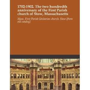 : Mass. First Parish Unitarian church. Stow [from old catalog]: Books