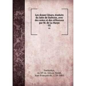 69 ca. 122,La Harpe, Jean François de, 1739 1803 Suetonius: Books