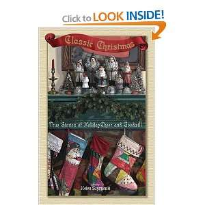 : True Stories of Holiday Cheer and Goodwill: Helen Szymanski: Books
