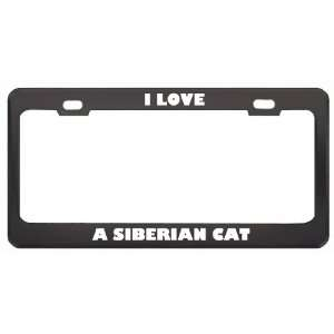 I Love A Siberian Cat Animals Pets Metal License Plate