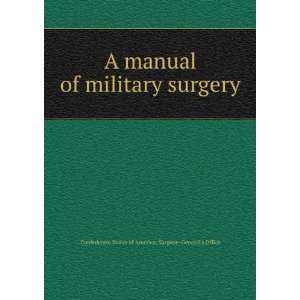 A manual of military surgery Confederate States of America