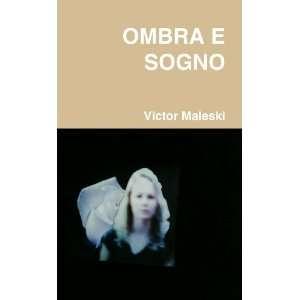 Ombra E Sogno (Italian Edition) (9781409298199): Victor Maleski: Books