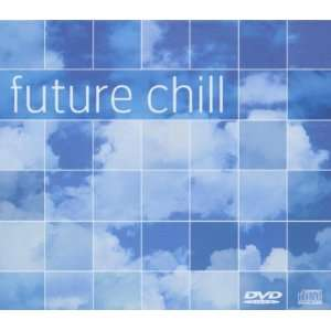 Future Chill (Bonus DVD) Various Artists Music