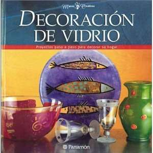 Decoracion Del Vidrio/glass Decoration (Spanish Edition